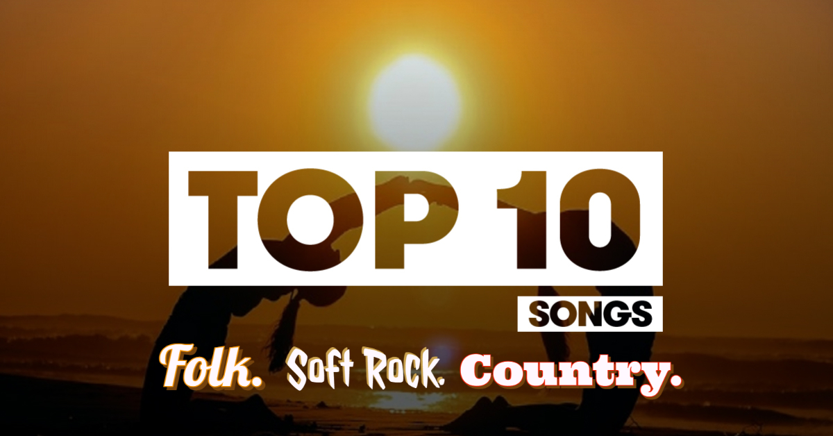 Top 10 Songs in Folk.Soft Rock.Country